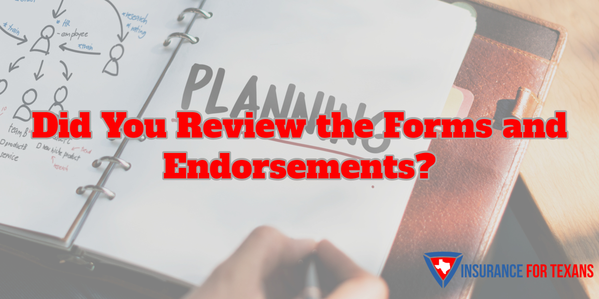 Did You Review the Forms and Endorsements