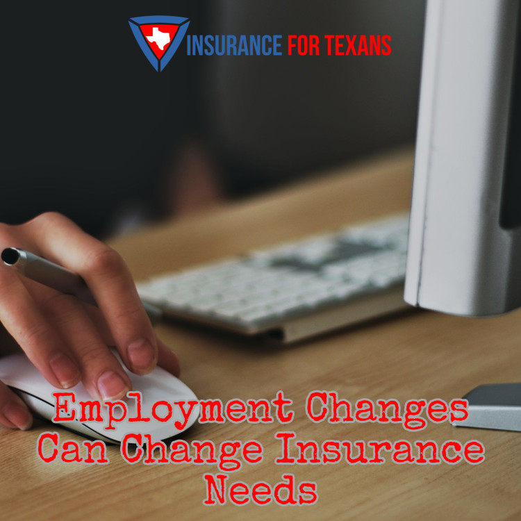 Employment Changes Can Change Insurance Needs