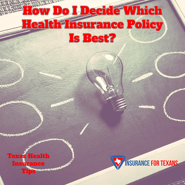 How Do I Decide Which Health Insurance Policy Is Best