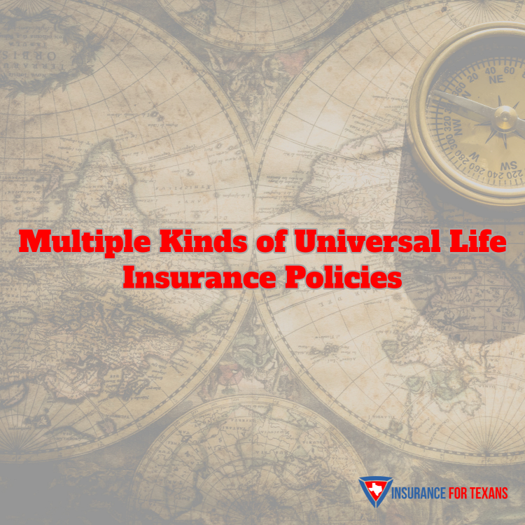 Multiple Kinds of Universal Life Insurance Policies