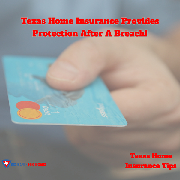 Texas Home Insurance Provides Protection After A Breach