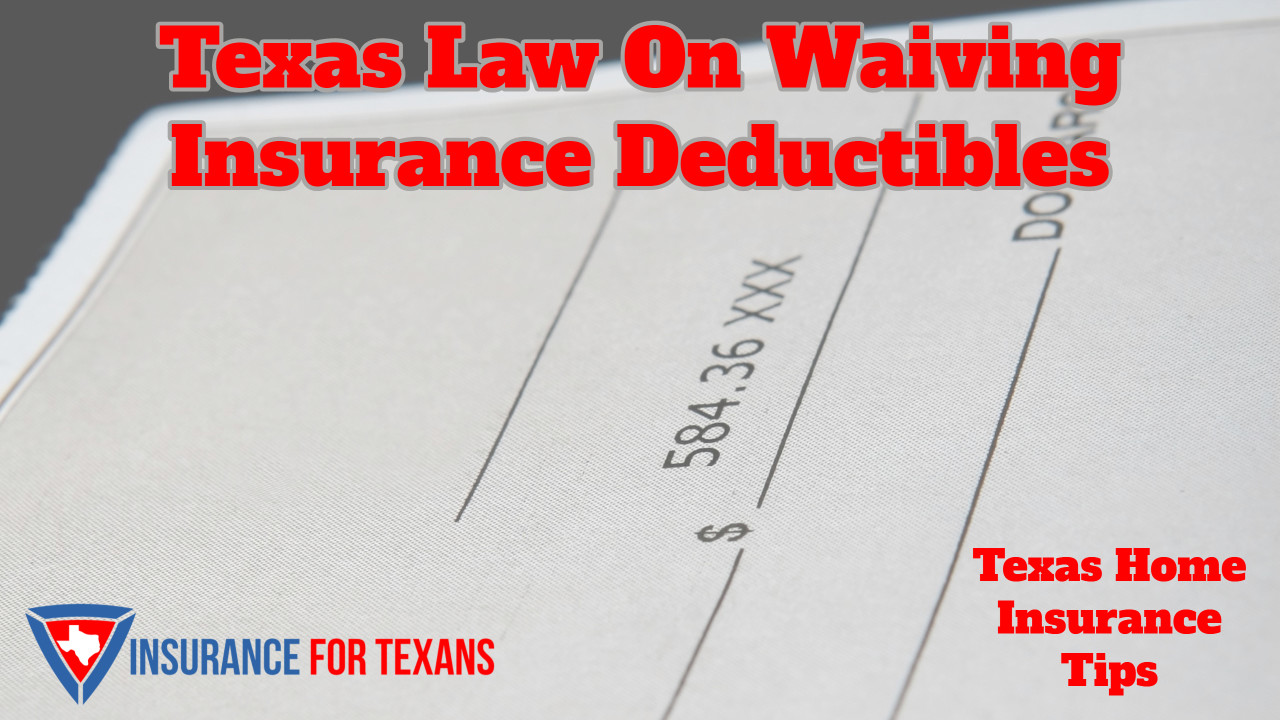 Texas Law On Waiving Insurance Deductibles