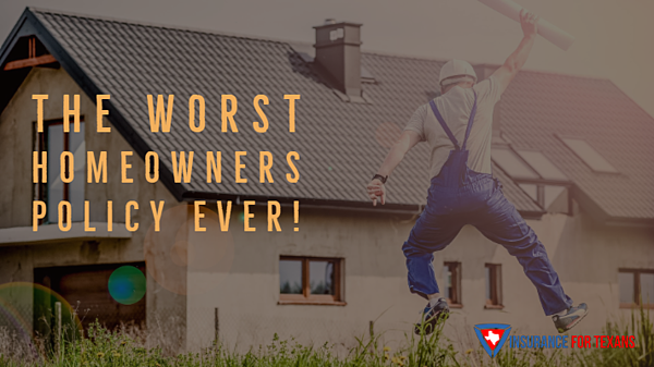 The Worst Homeowners Policy Ever