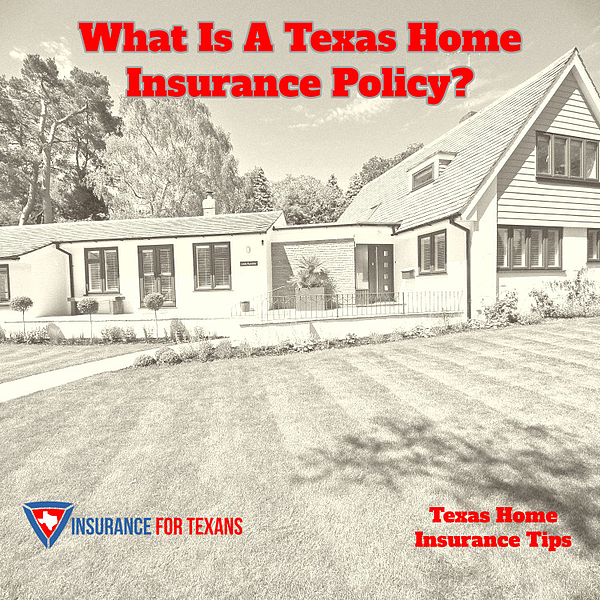 What Is A Texas Home Insurance Policy