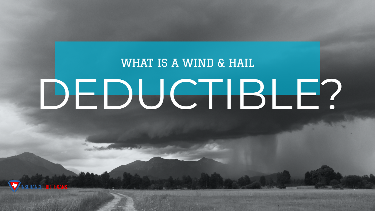 What Is A Wind Hail Deductible