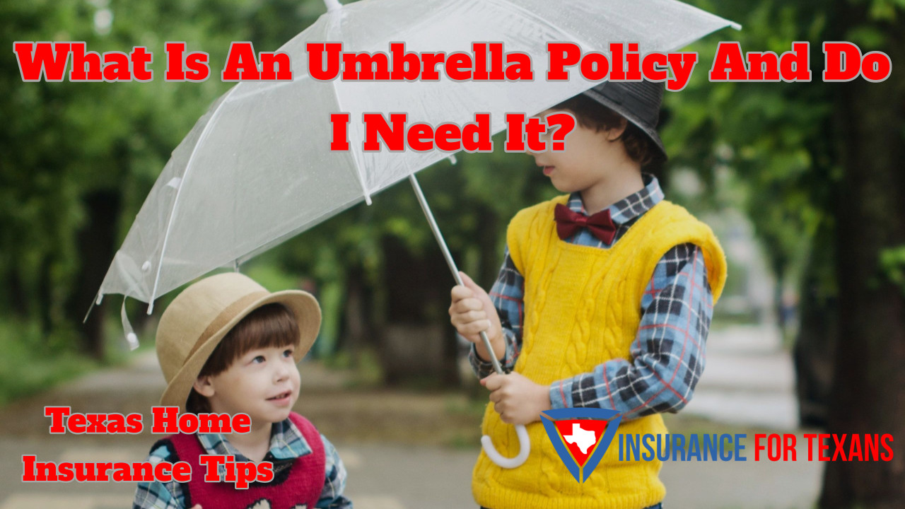 What Is An Umbrella Policy And Do I Need It