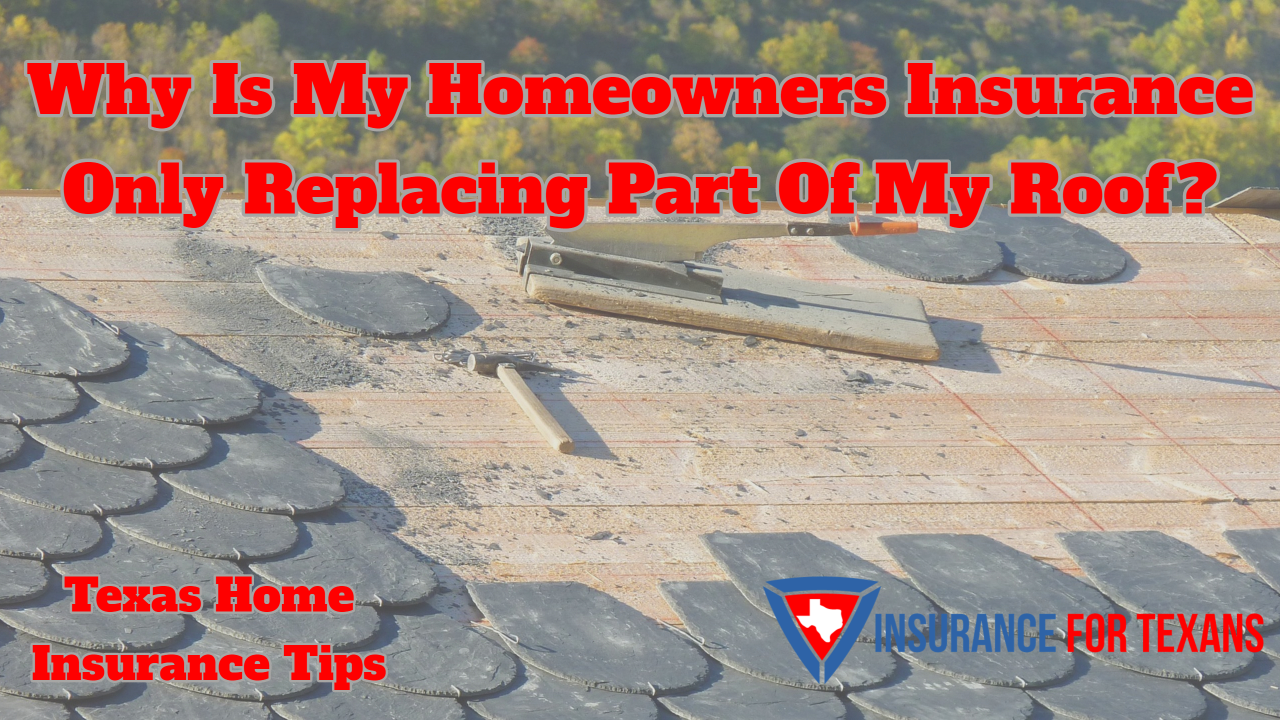Why Is My Homeowners Insurance Only Replacing Part Of My Roof