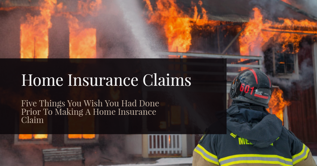 5 things you wish you had done prior to making a home insurance claim