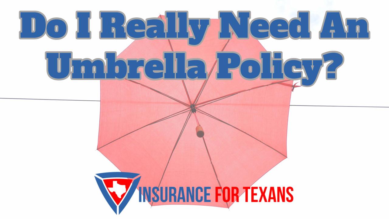 Do I Really Need An Umbrella Policy
