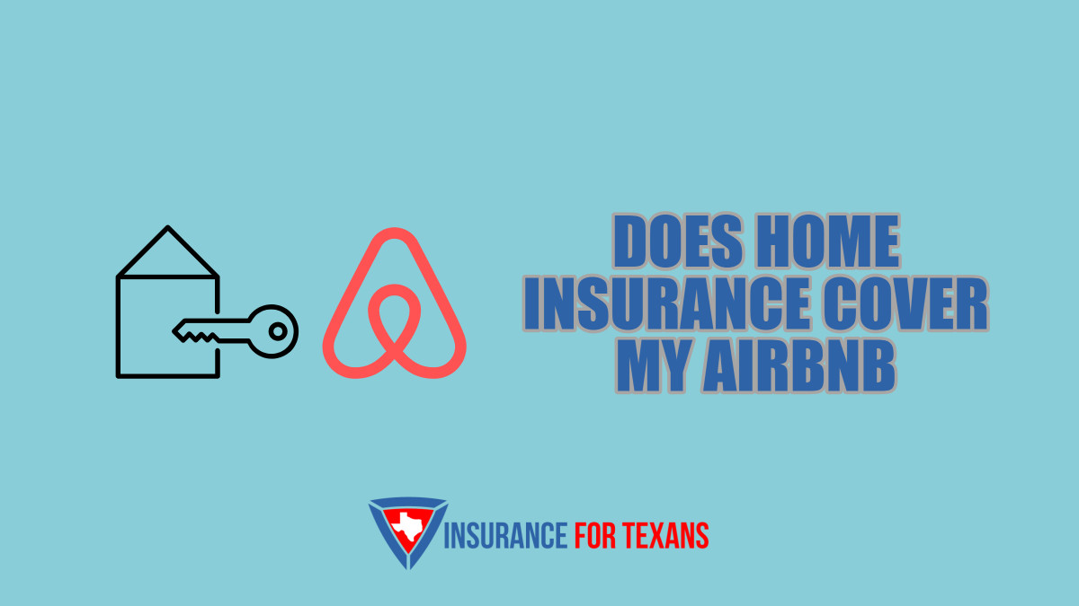 Does Home Insurance Cover My Airbnb