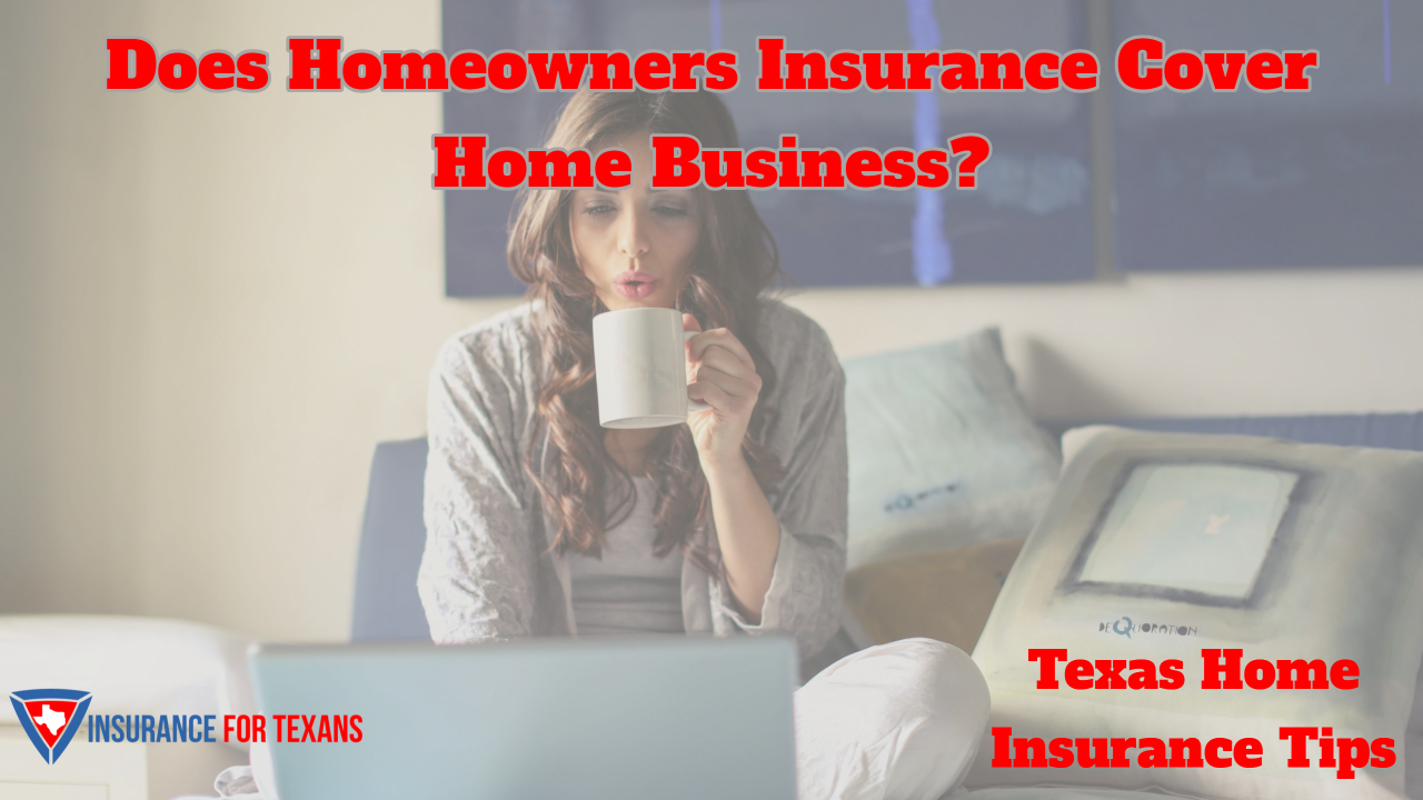 Does Homeowners Insurance Cover Home Business