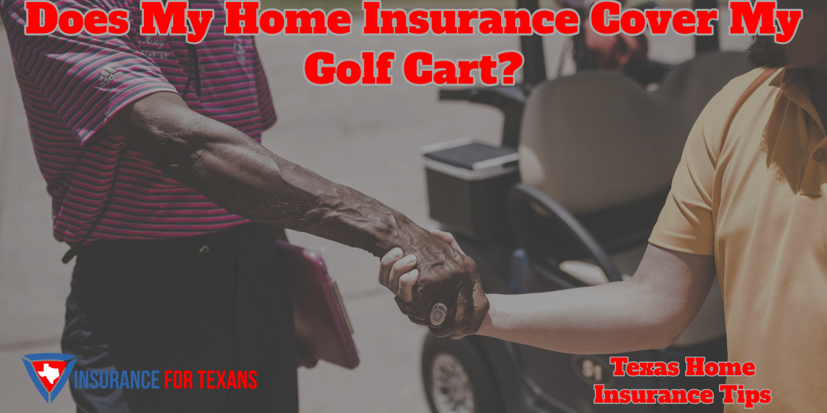 Does My Home Insurance Cover My Golf Cart