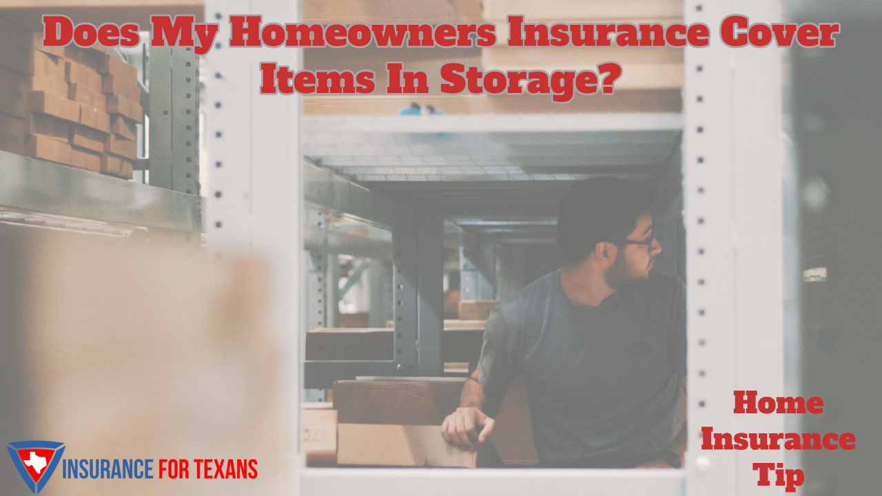 Does My Homeowners Insurance Cover Items In Storage
