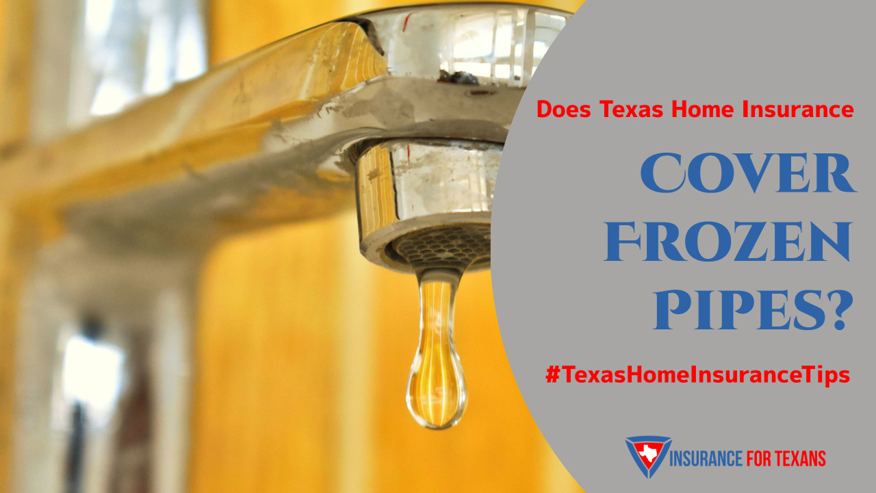 Does Texas Home Insurance Cover Frozen Pipes