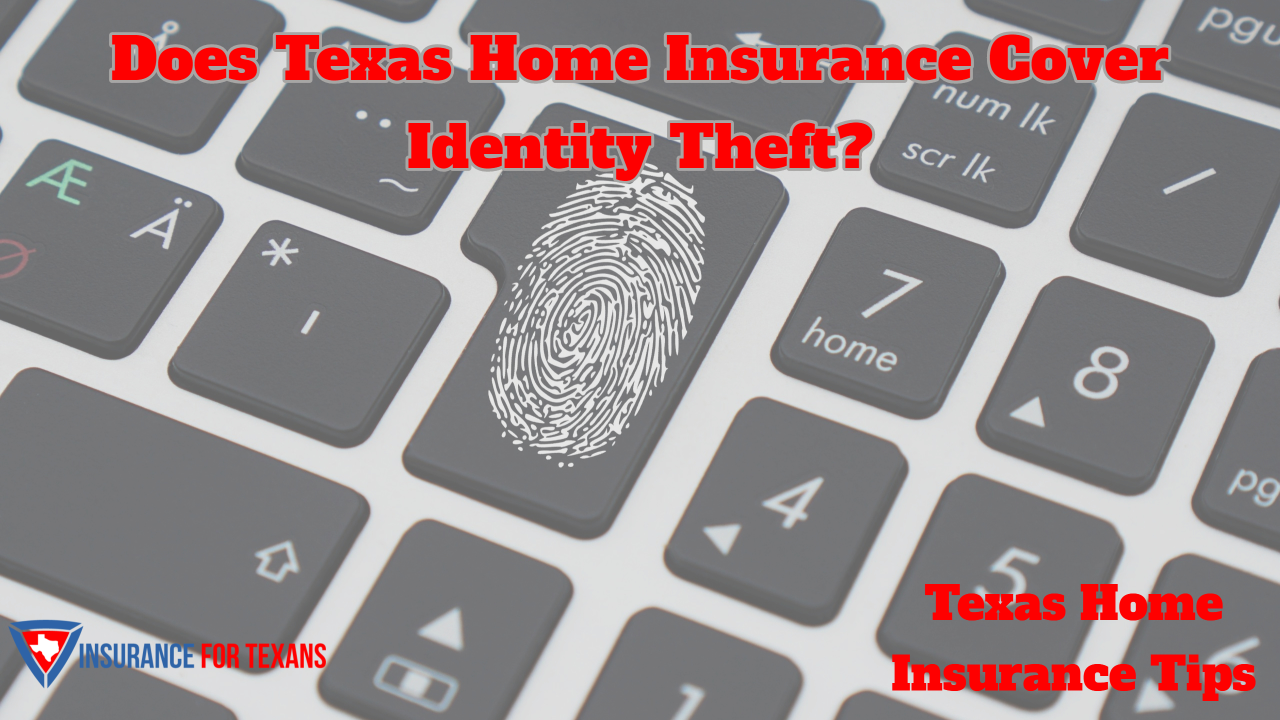 Does Texas Home Insurance Cover Identity Theft