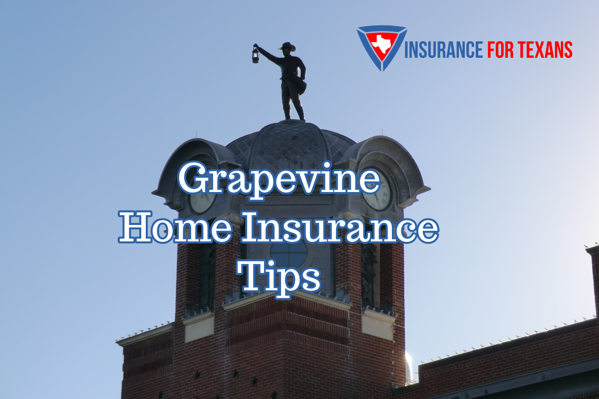 Grapevine Home Insurance Tips