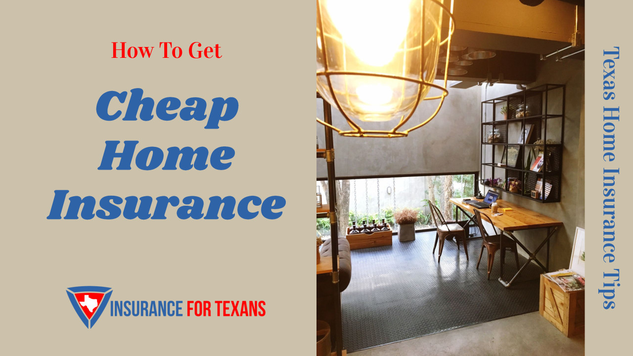 How To Get Cheap Home Insurance