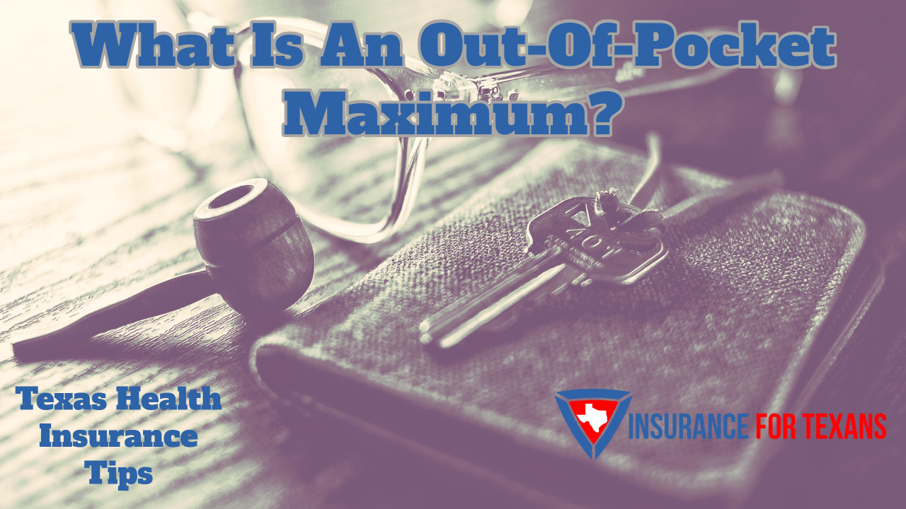 What Is An Out-Of-Pocket Maximum