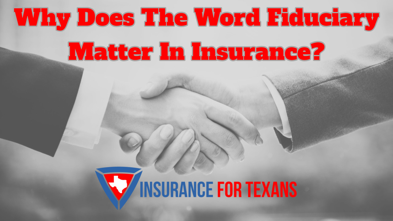 Why Does The Word Fiduciary Matter In Insurance