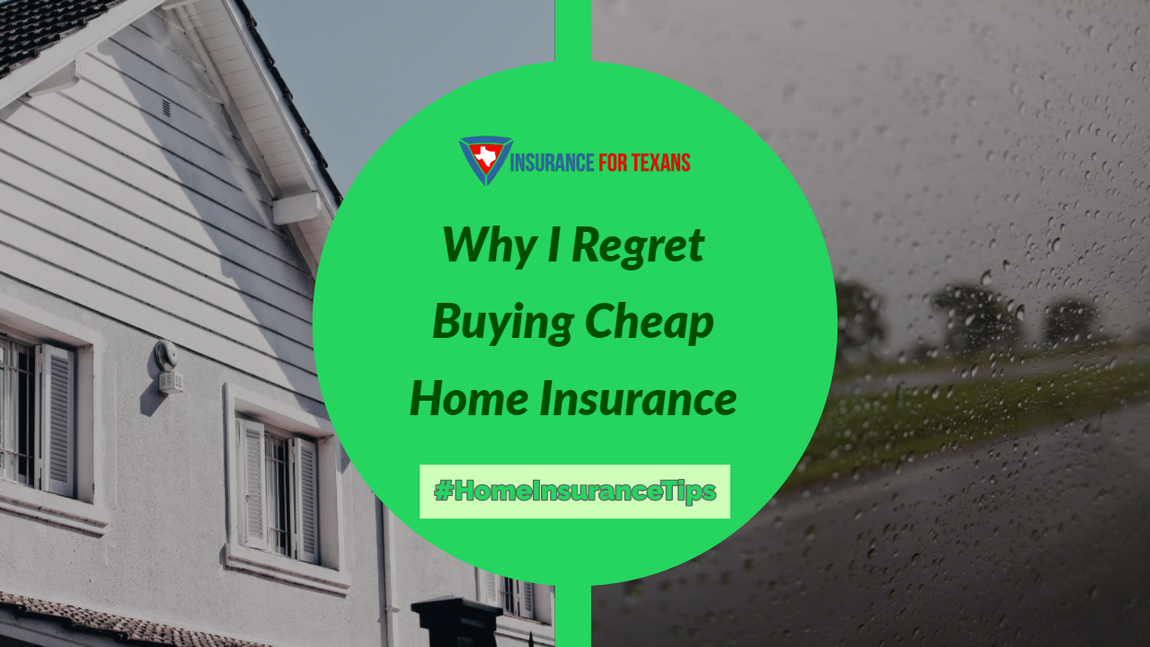 Why I Regret Buying Cheap Home Insurance