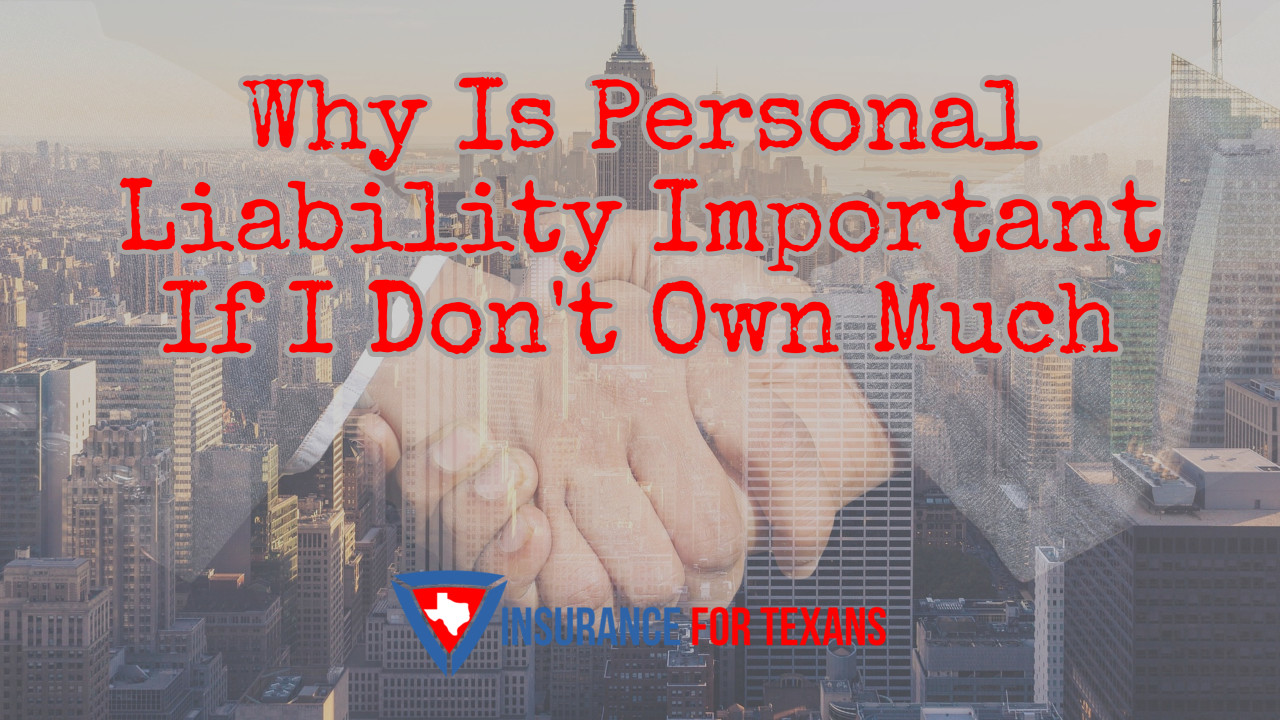 Why Is Personal Liability Important If I Dont Own Much